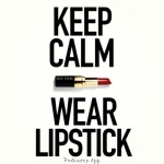 keep calm wear lipstick